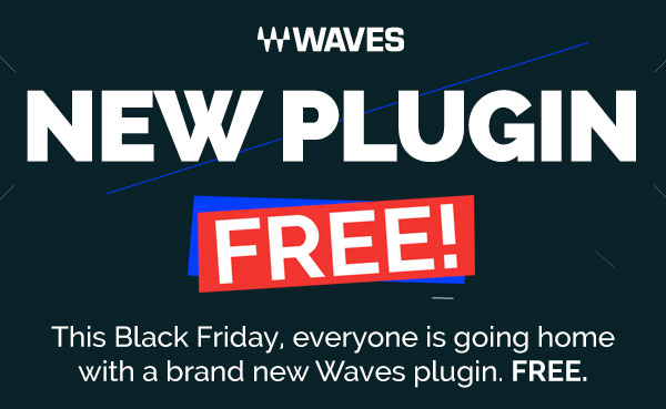 Brand New Waves Plugin FREE on Black Friday! Advance Sign Up Required for Delivery.